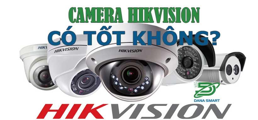 Camera Hikvision có tốt không?